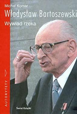 Wadysaw Bartoszewski: Skad Pan Jest?: Wywiad Rzeka 9788324704415