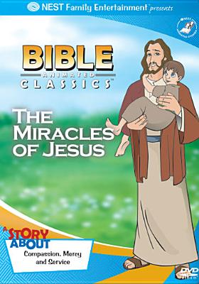 Bible Animated Classics: The Miracles of Jesus