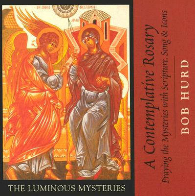 A Contemplative Rosary: Praying the Mysteries with Scripture, Song & Icons