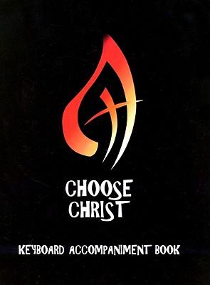 Choose Christ: Keyboard Accompaniment Book