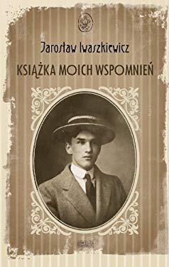 Ksiazka moich wspomnien - JarosĹaw Iwaszkiewicz