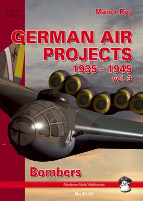 German Air Projects: 1935-1945, Vol. 3: Bombers 9788389450302