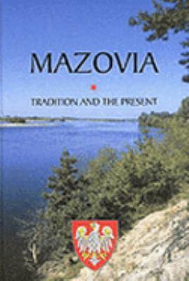 Mazovia: Tradition and the Present 9788387367831