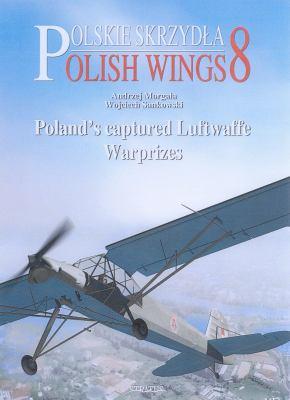 Poland's Captured Luftwaffe Warprizes: Polish Wings No 8 9788389450814