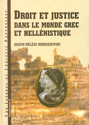 Droit Et Justice Dans Le Monde Grec Et Hellenistique 9788391825099