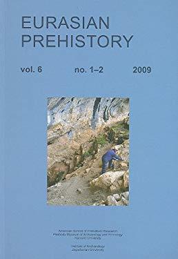 Eurasian Prehistory, Volume 6: No. 1-2; A Journal for Primary Archaeological Data 9788392325925