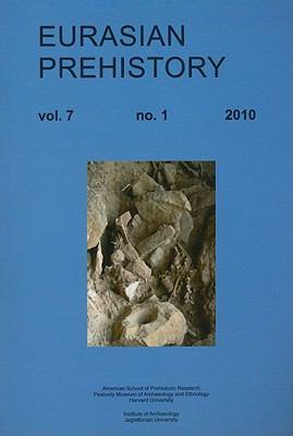 Eurasian Prehistory, Volume 7: A Journal for Primary Archaeological Data 9788392325932