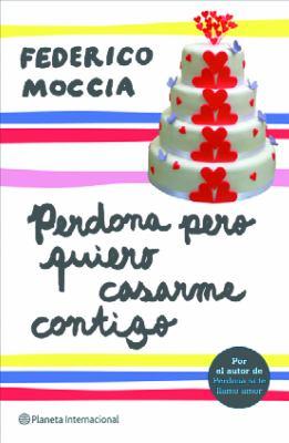 Perdona Pero Quiero Casame Contigo = Pardon Me But I Want to Marry You 9788408089407