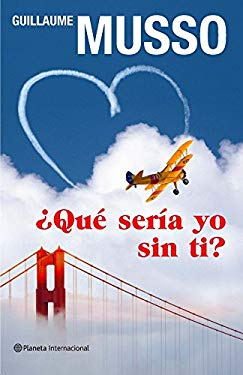 Que Seria Yo Sin Ti? - Musso, Guillaume / Camargo, Juan