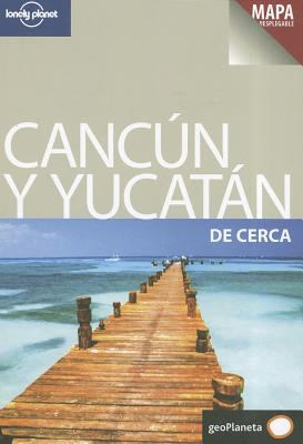 Cancun y el Yucatan de Cerca [With Map] 9788408097778