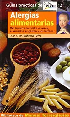 Alergias Alimentarias: del Huevo a la Rinitis, el Asma, el Anisakis, el Gluten los Lacteos