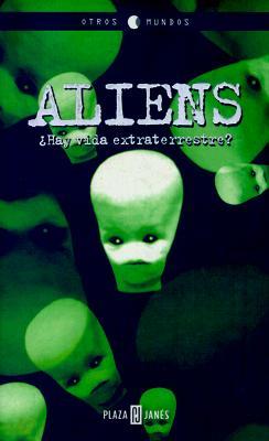 Aliens: Hay Vida Extaterrestre? = Aliens 9788401540486