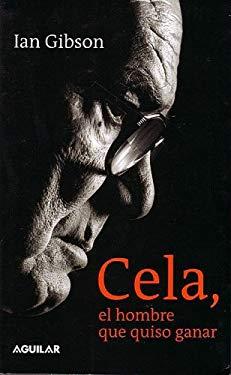 Cela, El Hombre Que Quiso Ganar (Cela, the Man Who Wanted to Win) 9788403093560