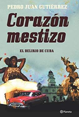 Corazon Mestizo: El Delirio de Cuba 9788408073154
