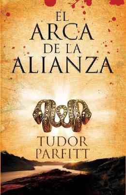 El Arca de la Alianza: La Apasionante Historia de Como Se Encontro el Arca Perdida 9788408077039