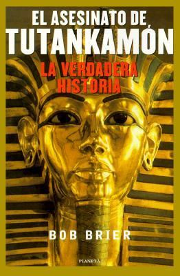 El Asesinato de Tutankamon: La Verdadera Historia 9788408027881