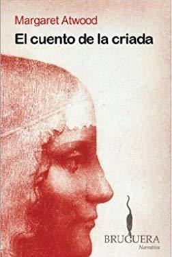 El Cuento de la Criada = The Handmaid's Tale 9788402420961