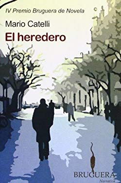 El Heredero: IV Premio Bruguera de Novela 9788402421098
