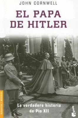 El Papa de Hitler: La Verdadera Historia de Pio XII = Hitler's Pope 9788408066477