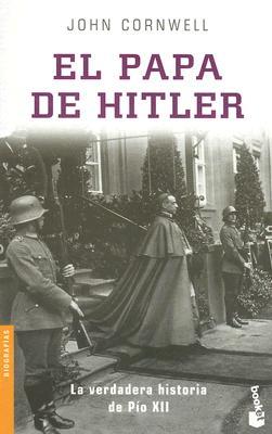 El Papa de Hitler: La Verdadera Historia de Pio XII 9788408041184
