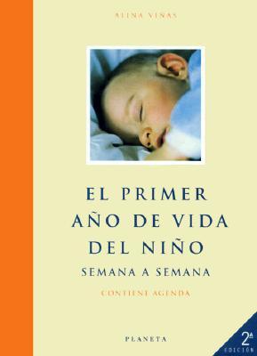 El Primer Ano de Vida del Nino: Semana a Semana 9788408001645