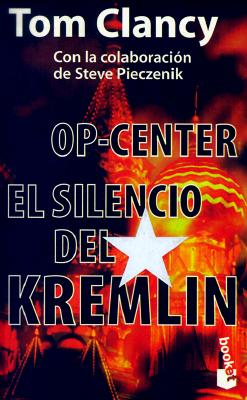 El Silencio del Kremlin = Op-Center: Mirror Image 9788408021179