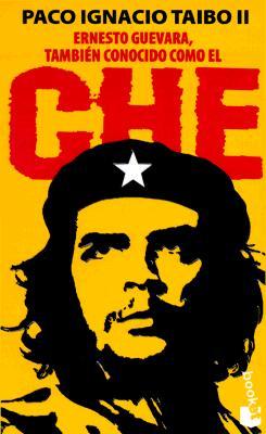 Ernesto Guevara, Tambien Conocido Como el Che = Guevara, Also Known as Che 9788408022800
