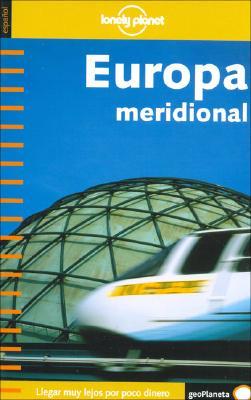 Europa Meridional - Lonely Planet En Espaol 9788408050636