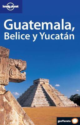 Guatemala, Belice y Yucatan 9788408056157