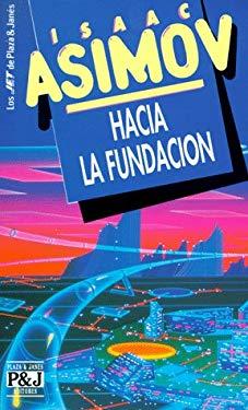 Hacia la Fundacion = Towards the Foundation 9788401496752