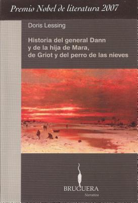 Historia del General Dann y de la Hija de Mara, de Griot y del Perro de las Nieves = The Story of General Dann and Mara's Daughter, Griot and the Snow