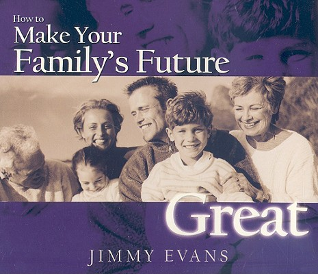 How to Make Your Families Future Great