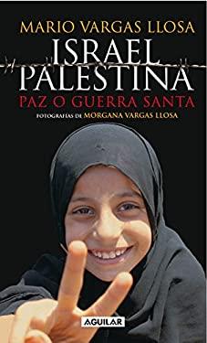 Israel/Palestina: Paz O Guerra Santa 9788403096912