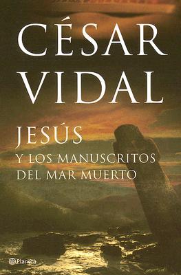 Jesus y los Manuscritos del Mar Muerto 9788408065289