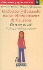 La Educacion y el Desarrollo Escolar del Preadolescente: de 10 A 12 Anos 9788403094239