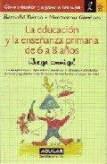 La Educacion y la Ensenanza Primaria de 6 a 8 Anos 9788403094147