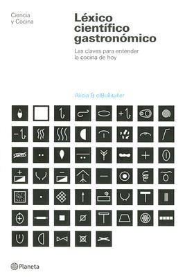 Lexico Cientifico Gastronomico: Las Claves Para Entender la Cocina de Hoy 9788408065357
