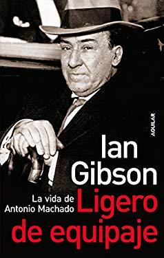 Ligero de Equipaje.: La Vida de Antonio Machado 9788403096868