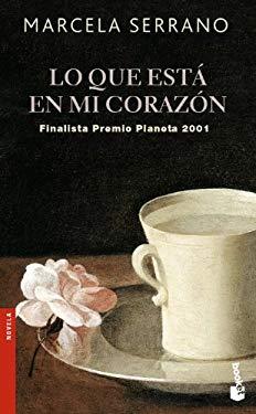 Lo Que Esta En Mi Corazon - Serrano, Marcela