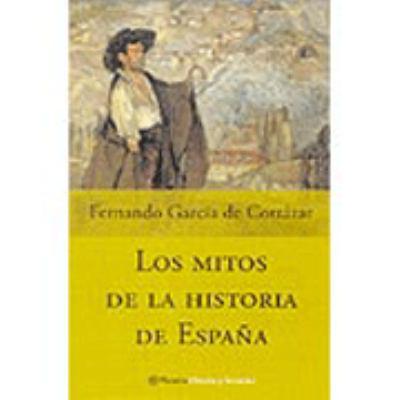 Los Mitos de La Historia de Espa~na 9788408050094