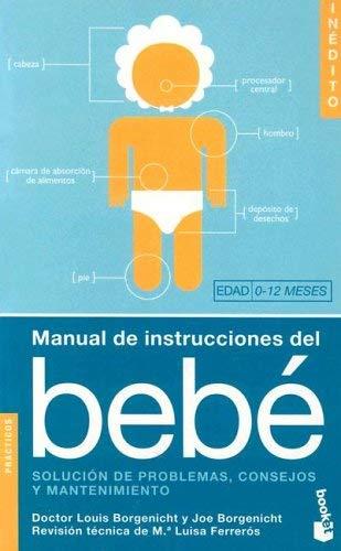 Manual de Instrucciones del Bebe: Solucion de Problemas, Consejos y Mantenenimiento 9788408053347