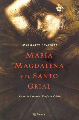 Maria Magdalena y El Santo Grail / The Woman with the Alabaster Jar 9788408052692