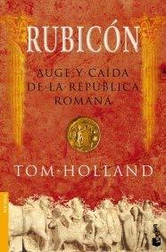 Rubicon: Auge y Caida de la Republica Romana 9788408070955