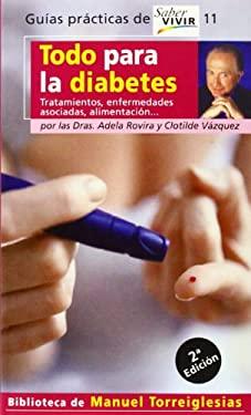 Todo Para la Diabetes: Tratamientos, Enfermedades Asociadas, Alimentacion 9788403097315