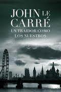 Un traidor como los nuestros / Our Kind Of Traitor (Spanish Edition) - Le Carre, John