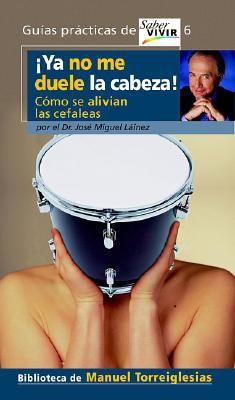 YA No Me Duele La Cabeza! (I Don't Have a Headache Anymore) 9788403096134