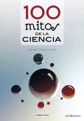 100 Mitos de La Ciencia 9788415088226