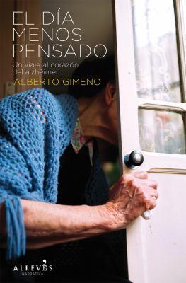 El Dia Menos Pensado: Un Viaje Al Corazon del Alzheimer 9788415098423