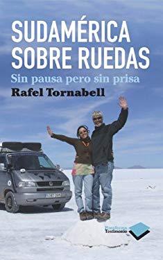 Sudamerica Sobre Ruedas: Sin Pausa Pero Sin Prisa 9788415115076