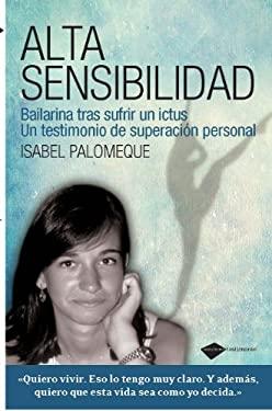Alta Sensibilidad: Bailarina Tras Sufrir Un Ictus 9788415115120